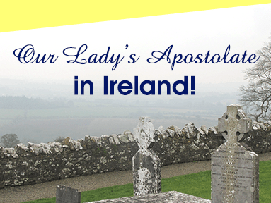 Our Lady's Apostolate in Ireland!