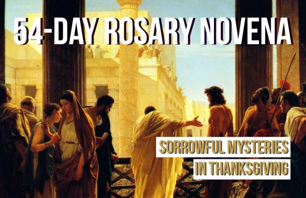 54-day Rosary novena: Sorrowful mysteries in thanksgiving